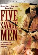 Five Savage Men [Thinpak]
