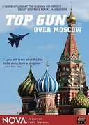 Nova - Top Gun Over Moscow