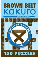 Puzzles: Brown Belt Kakuro: 150 Puzzles