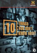 History Channel: 10 Things You Don't Know About