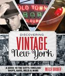 Discovering Vintage New York: A Guide to the