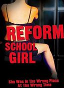 Reform School Girl (Showtime, 2005)