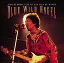 Blue Wild Angel / Live At The Isle of Wight