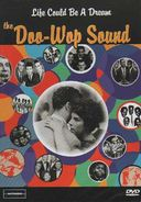 The Doo Wop Sound: Life Could Be a Dream