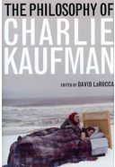 Charlie Kaufman - The Philosophy of Charlie