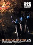 Blue Man Group - The Complex Rock Tour Live