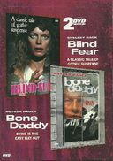 Blind Fear / Bone Daddy (2-DVD)
