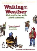 Waiting on the Weather: Making Movies With Akira