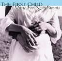 First Child: Music For New Parents