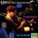 Centerpiece -- Live at the Blue Note
