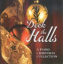 Deck the Halls: A Piano Christmas