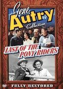 Gene Autry Collection - Last of the Pony Riders