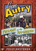 Gene Autry Collection - Twilight on the Rio Grando
