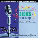 OLDIES 103FM - The 70's - Tenth Anniversary