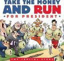Take the Money and Run for President