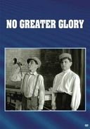 No Greater Glory (Full Screen)