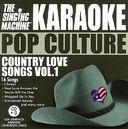 Karaoke Pop Culture: Country Love Song, Volume 1