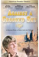 American Frontier Classics - Against A Crooked Sky