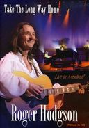 Roger Hodgson - Take the Long Way Home: Live in