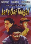 East Side Kids - Let's Get Tough!