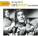 Playlist: The Very Best of Carl Perkins Sun