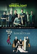 Project Greenlight - Season 4: The Leisure Class