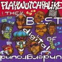 Playwutchyalike: The Best of Digital Underground
