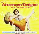 Afternoon Delight: 70's Romance