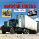 Autocar Trucks of the 1960s