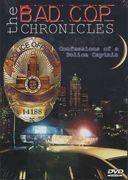 The Bad Cop Chronicles, Volume 1 - Confessions of