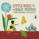 Little Boxes and Magic Pennies: A Children's Song