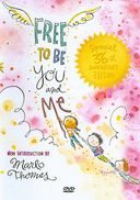 Free to Be...You and Me (36th Anniversary Edition)