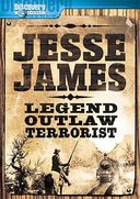 Jesse James - Legend, Outlaw, Terrorist