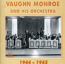 Vaughn Monroe & His Orchestra 1944-1945