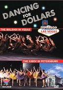 Dancing For Dollars - Bolshoi in Vegas / Kirov in