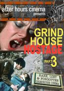 Grindhouse Hostage Collection Part 3: A Taste of