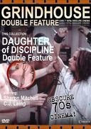 Grindhouse Double Feature: Daughter of Discipline