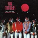 Party Time Men - The Futures On PIR