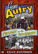 Gene Autry Collection - Twilight on the Rio Grande