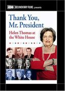 Thank You Mr. President: Helen Thomas at the