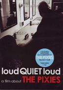 The Pixies - loudQUIETloud: A Film about The