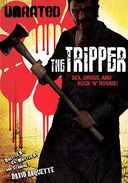 The Tripper (Unrated, The Impeachable Version)