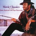 Movie Classics: The Music of Ennio Morricone &