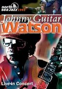 "Johnny ""Guitar"" Watson - Live in Concert"
