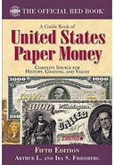 A Guide Book of United States Paper Money:
