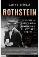 Rothstein: The Life, Times, and Murder of the