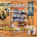 Presidential Campaign Songs: 1789-1996