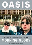 Oasis - Morning Glory: A Classic Album Under