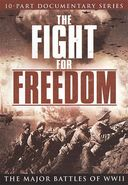 WWII - The Fight for Freedom: The Major Battles