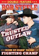 Bob Steele Double Feature: The Trusted Outlaw